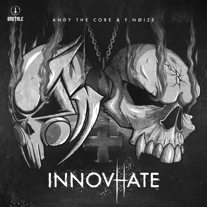 ANDY THE CORE & F NOIZE - InnovHate