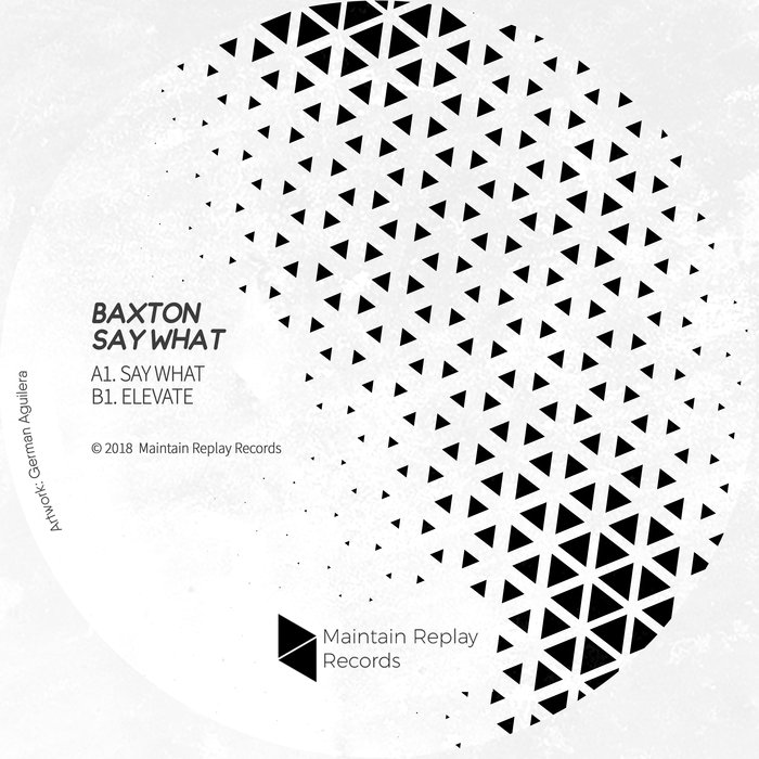BAXTON - Say What EP