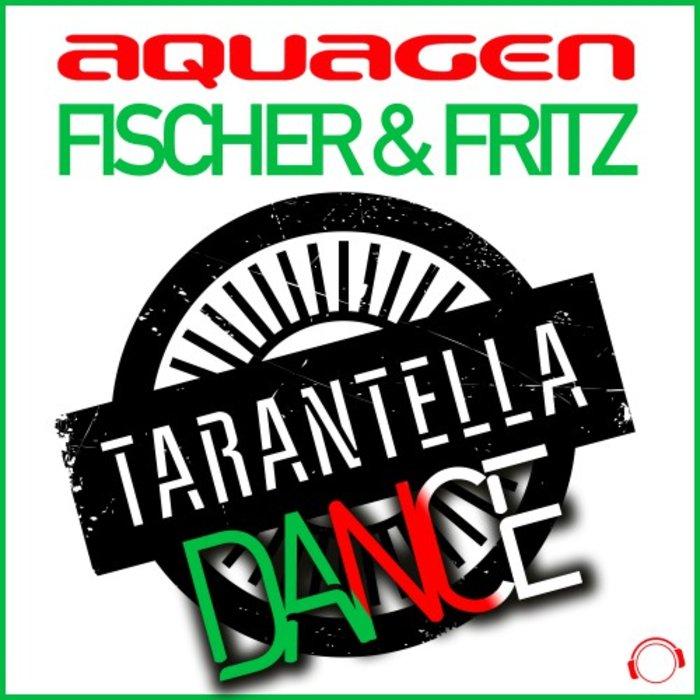 AQUAGEN & FISCHER & FRITZ - Tarantella Dance