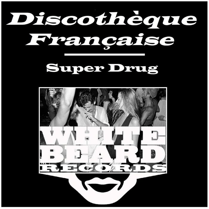 SUPER DRUG - DiscothA?que FranA§aise