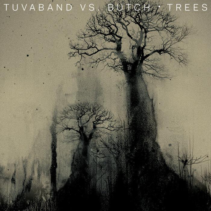 TUVABAND vs BUTCH - Trees