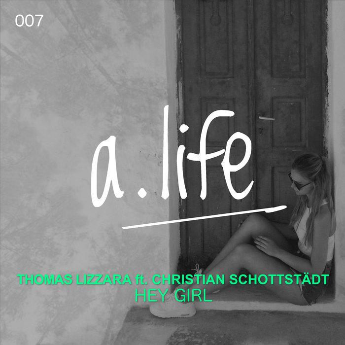 THOMAS LIZZARA feat CHRISTIAN SCHOTTSTAEDT - Hey Girl