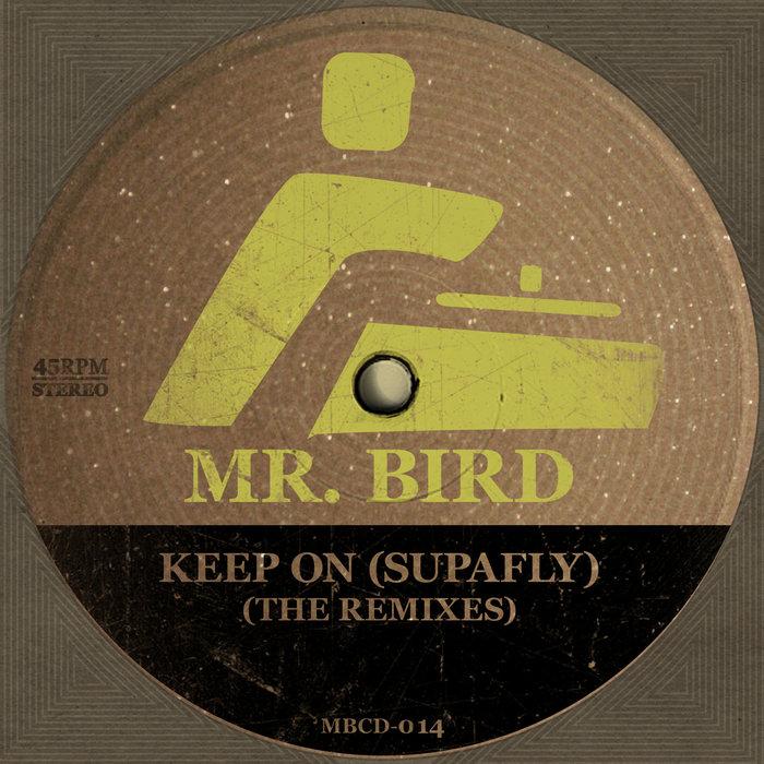 MR BIRD - Keep On (Supafly)