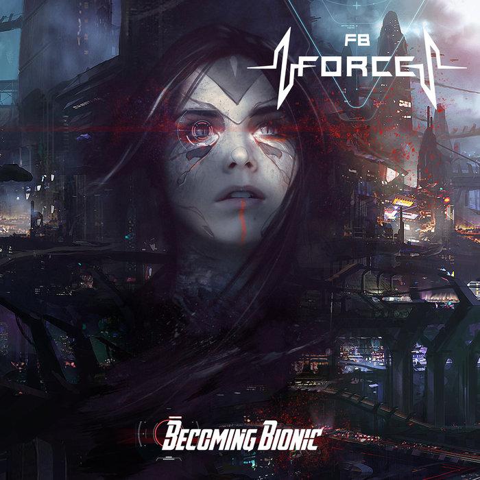 FB FORCE - Becoming Bionic