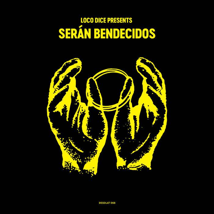 VARIOUS - Loco Dice Presents Seran Bendecidos
