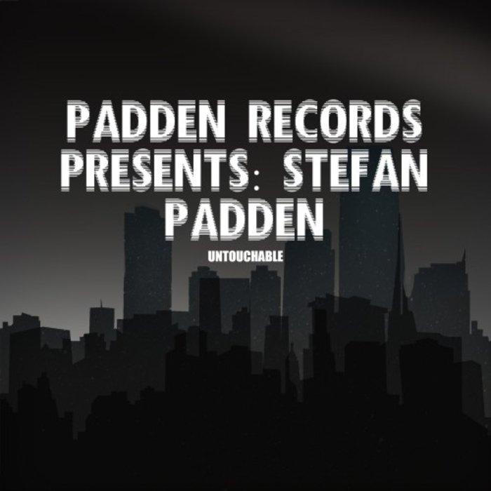 PADDEN RECORDS presents STEFAN PADDEN - Untouchable