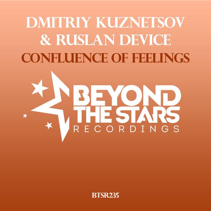 DMITRIY KUZNETSOV & RUSLAN DEVICE - Confluence Of Feelings