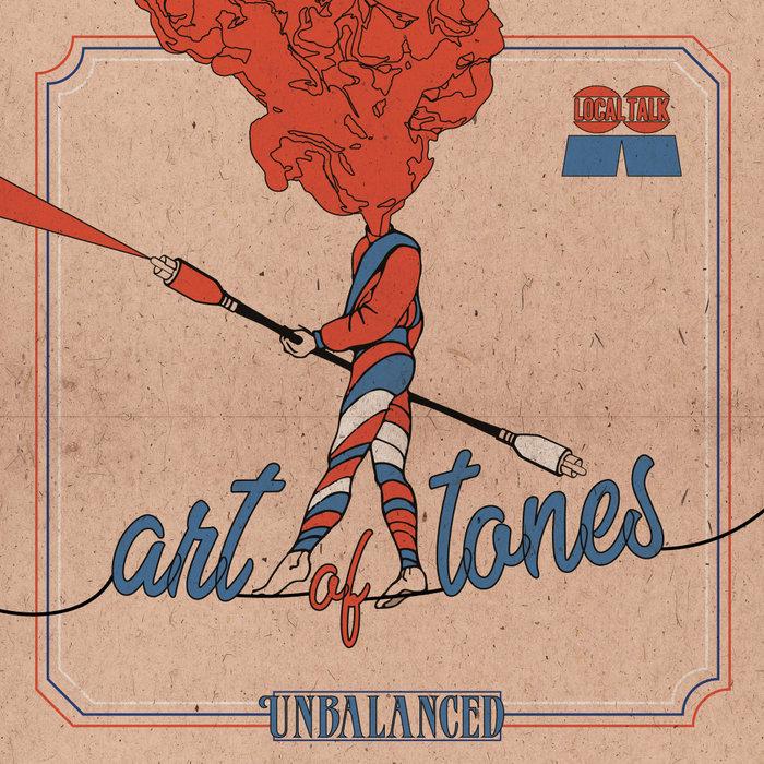 ART OF TONES - Unbalanced