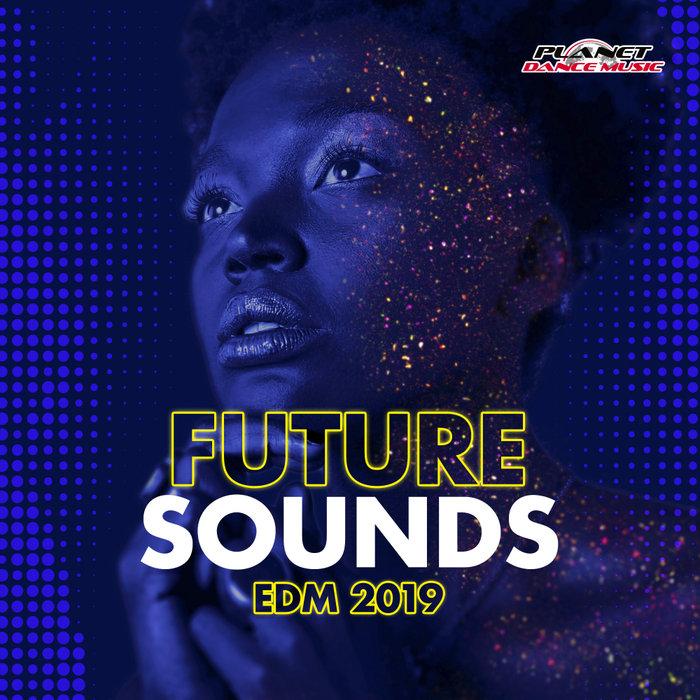 VARIOUS - Future Sounds. EDM 2019