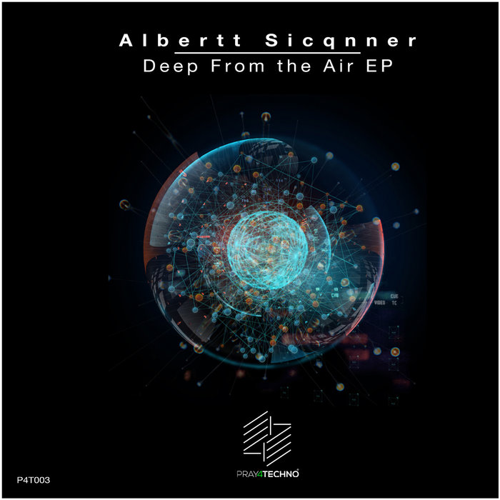 ALBERTT SICQNNER - Deep From The Air EP