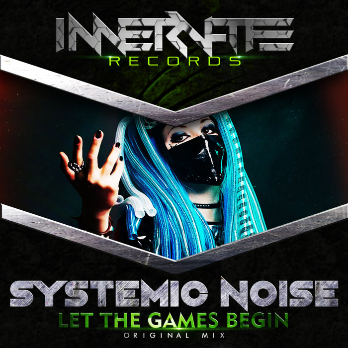 SYSTEMIC NOISE - Let The Games Begin