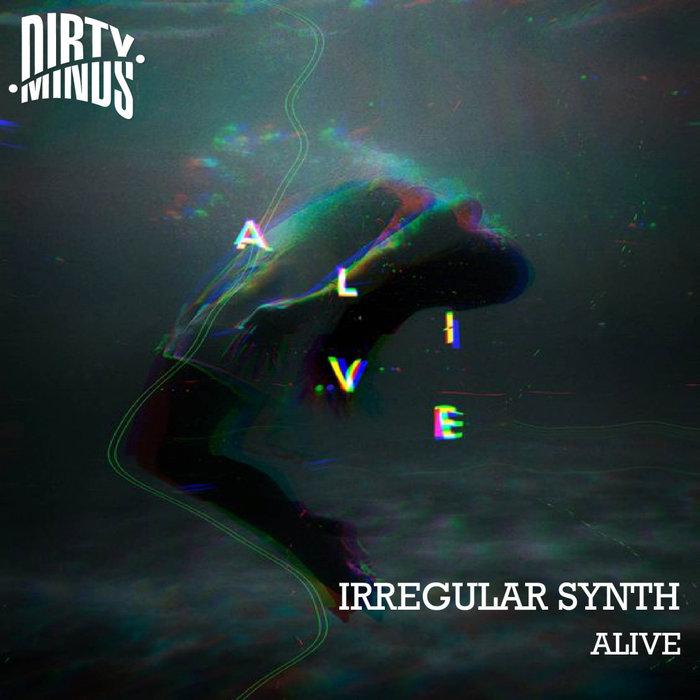 IRREGULAR SYNTH - Alive