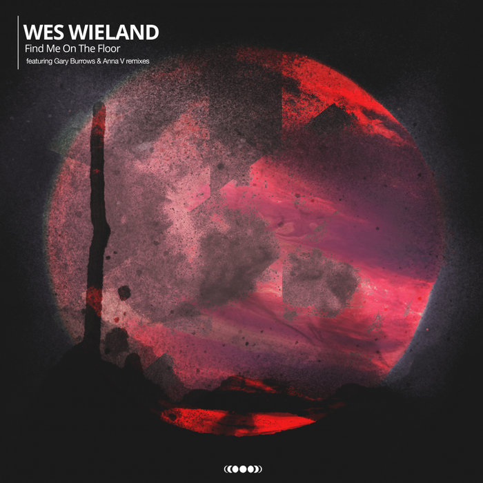 WES WIELAND - Find Me On The Floor