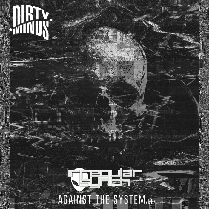 IRREGULAR SYNTH - Against The System EP