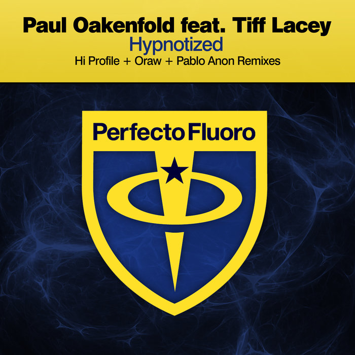 PAUL OAKENFOLD feat TIFF LACEY - Hypnotized