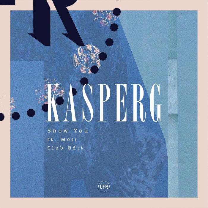 KASPERG feat MOLI - Show You