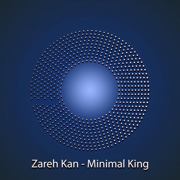 ZAREH KAN - Minimal King