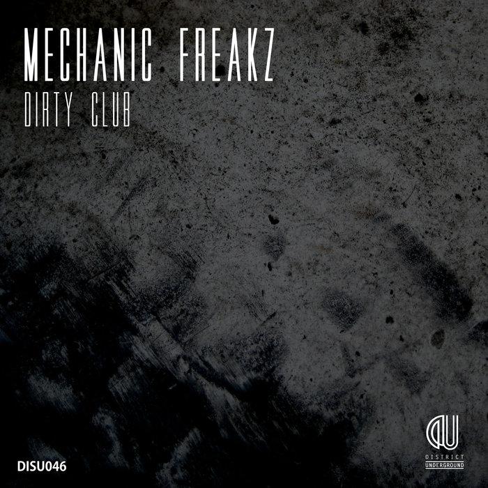 MECHANIC FREAKZ - Dirty Club