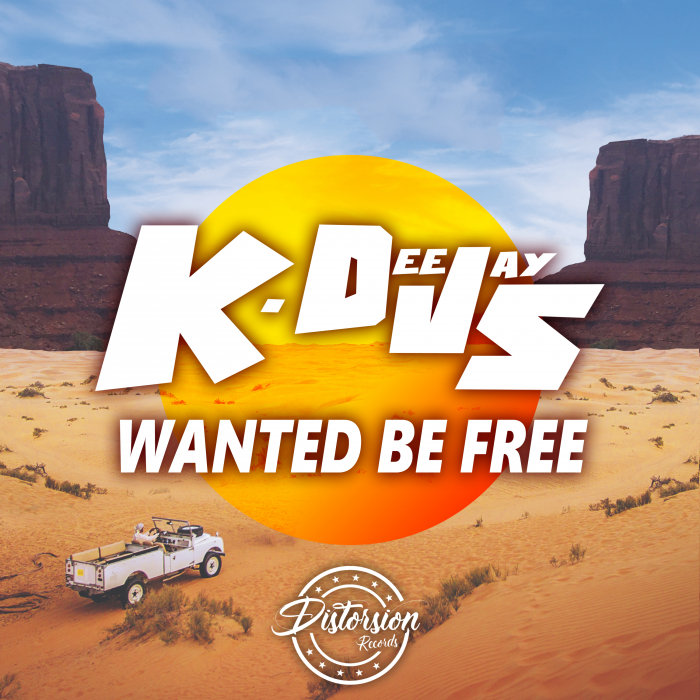 K-DEEJAYS - Wanted Be Free