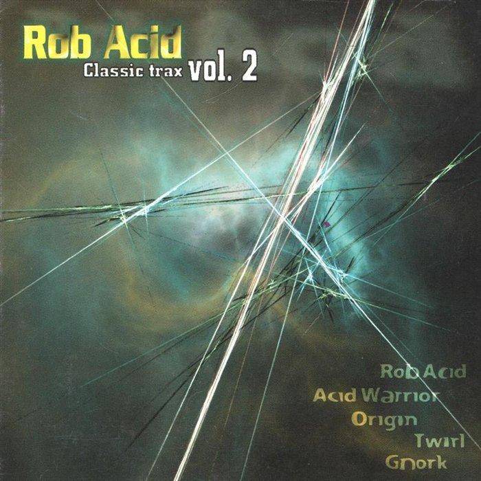 ROB ACID - Classic Trax Vol 2