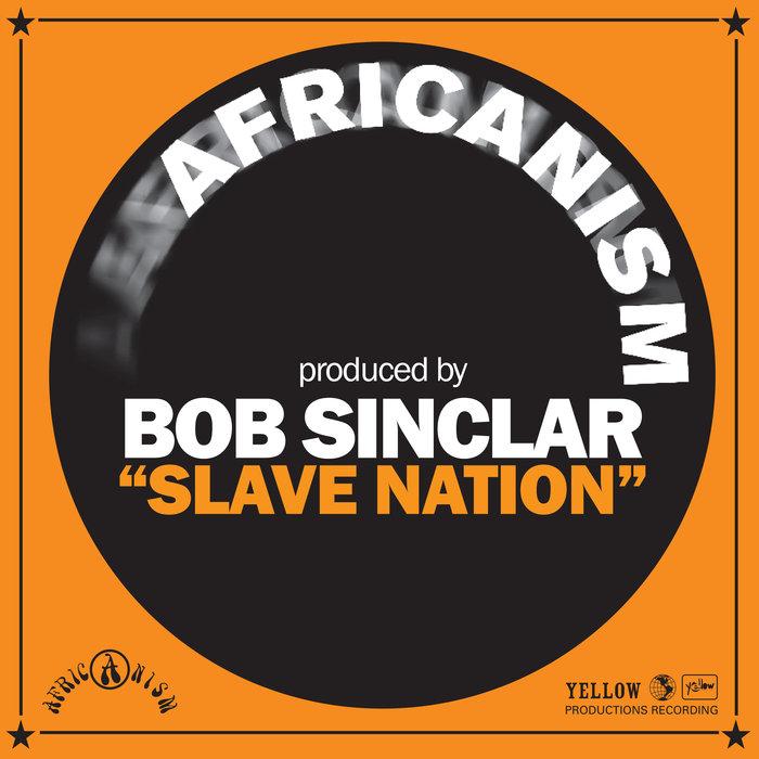 AFRICANISM ALLSTARS PRODUCED BY BOB SINCLAR - Slave Nation