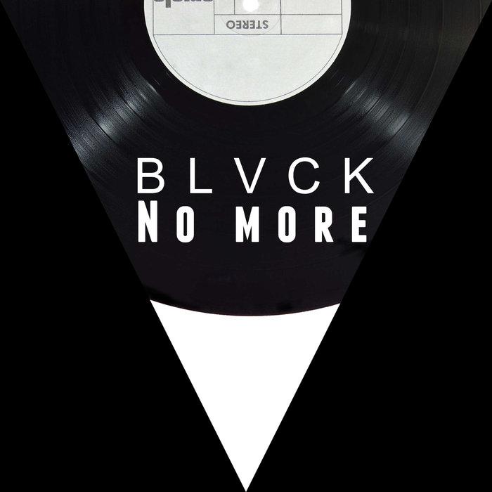 BLVCK - No More