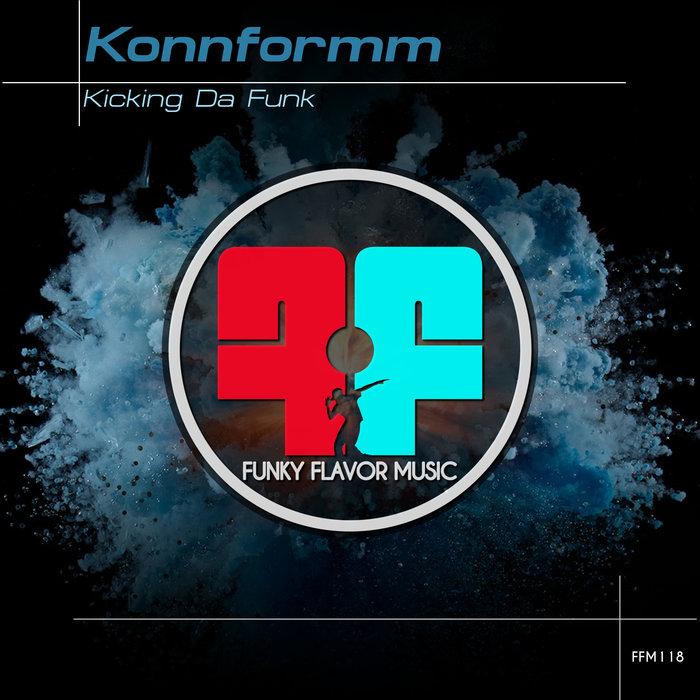 KONNFORMM - Kicking Da Funk