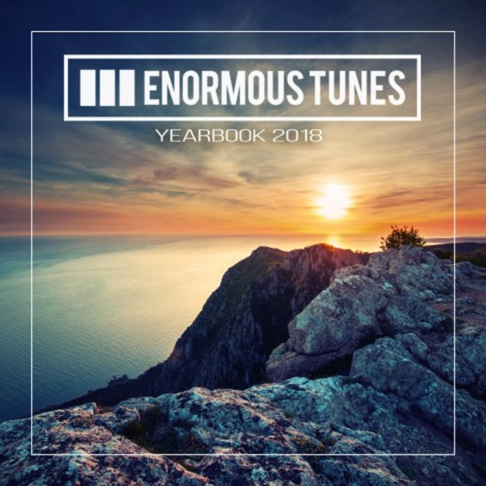 VARIOUS - Enormous Tunes - The Yearbook 2018