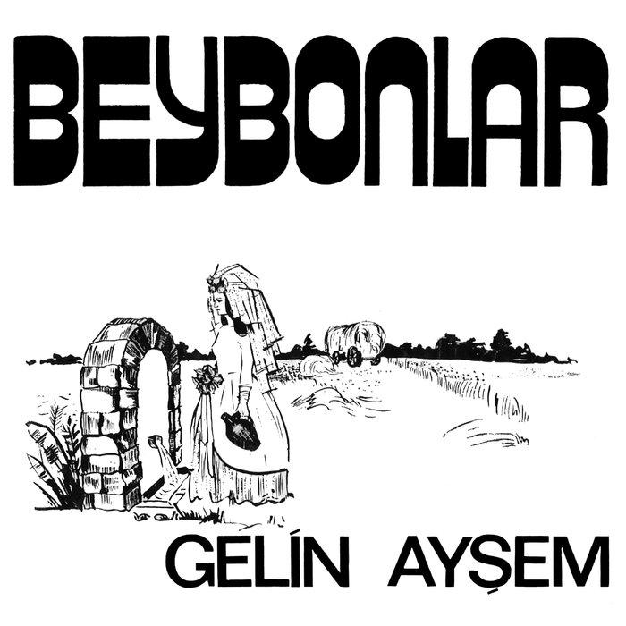 BEYBONLAR - Gelin Aysem
