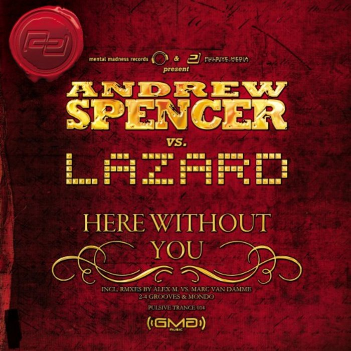 LAZARD/ANDREW SPENCER - Here Without You (Remixes)