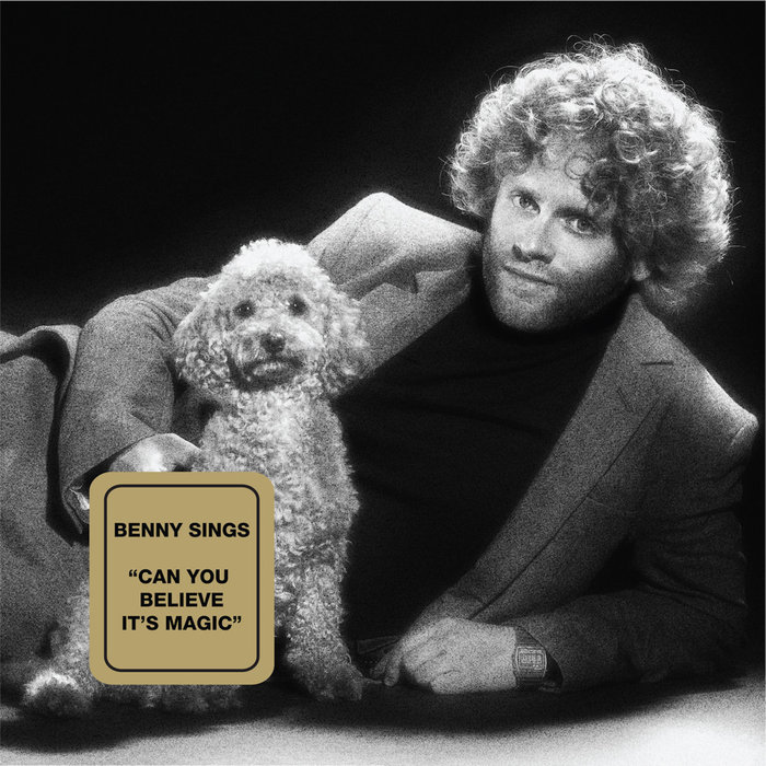 BENNY SINGS - Can You Believe It's Magic