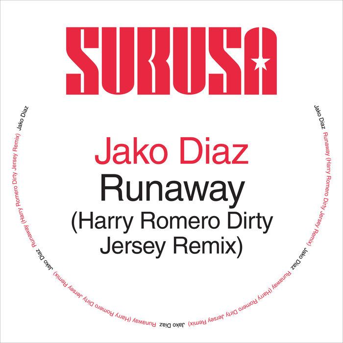 JAKO DIAZ - Runaway (Harry Romero Dirty Jersey Remix)