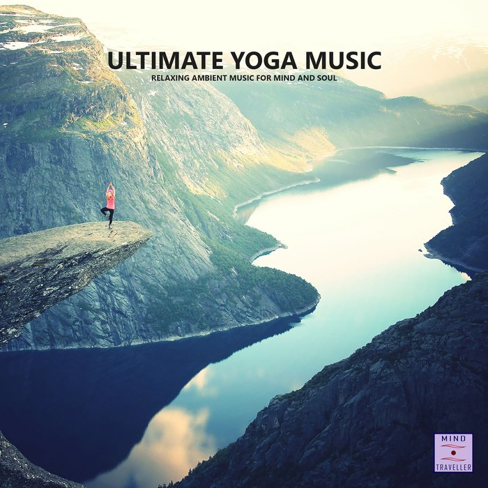VARIOUS - Ultimate Yoga Music (Relaxing Ambient Music For Mind And Soul)