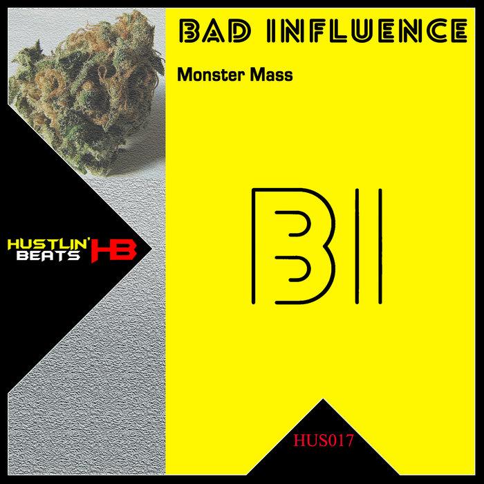 BAD INFLUENCE - Monster Mass