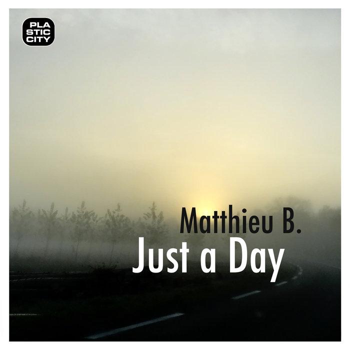 MATTHIEU B - Just A Day