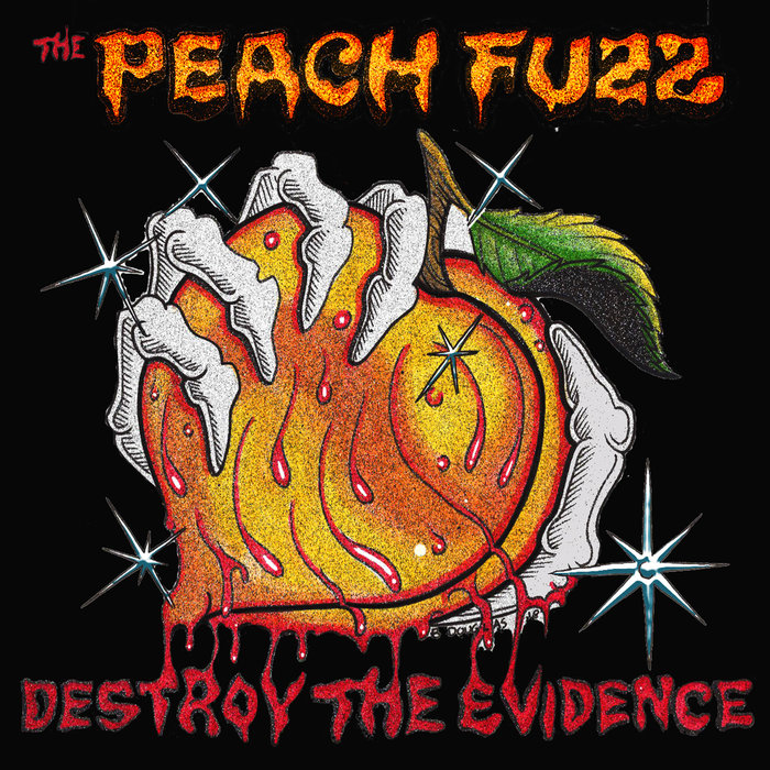 THE PEACH FUZZ - Destroy The Evidence