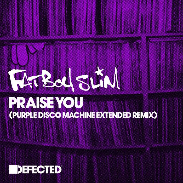 FATBOY SLIM - Praise You (Purple Disco Machine Extended Remix)