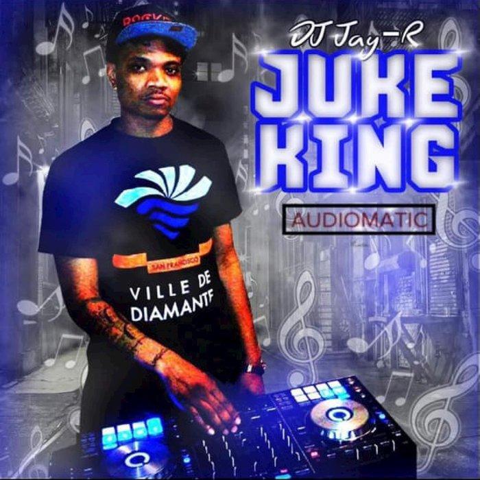 DJ JAY R - Juke King
