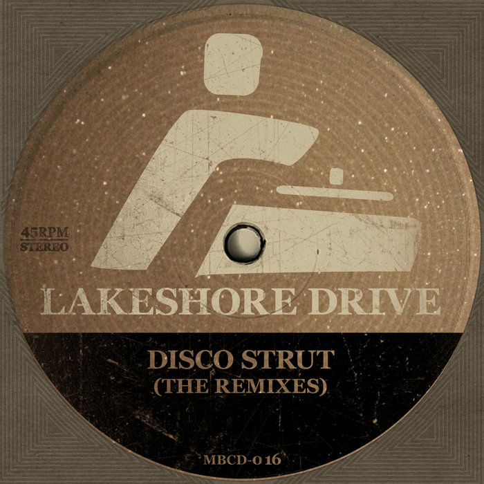 LAKESHORE DRIVE - Disco Strut (The Remixes)