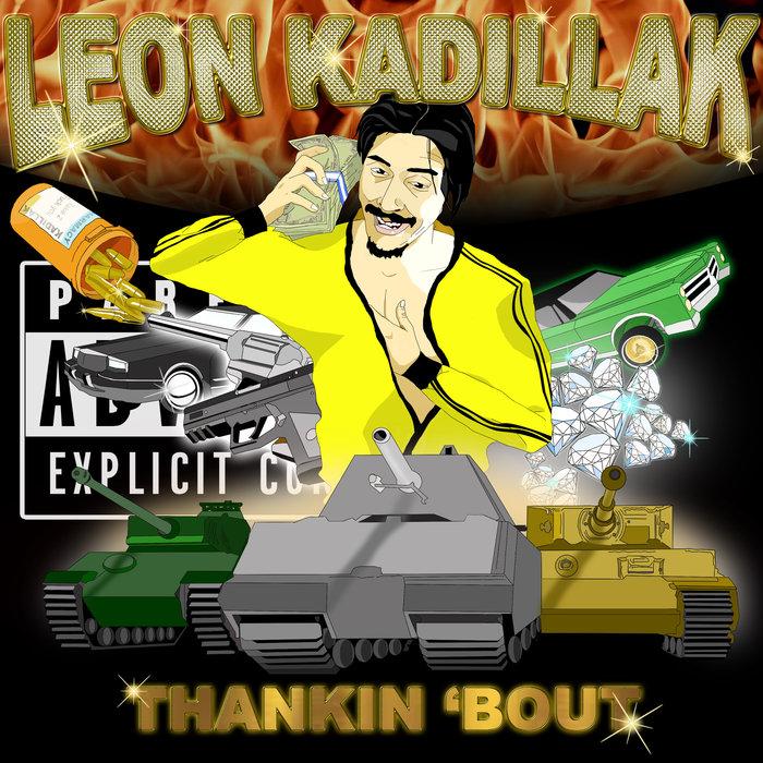 LEON KADILLAK - Thankin' Bout