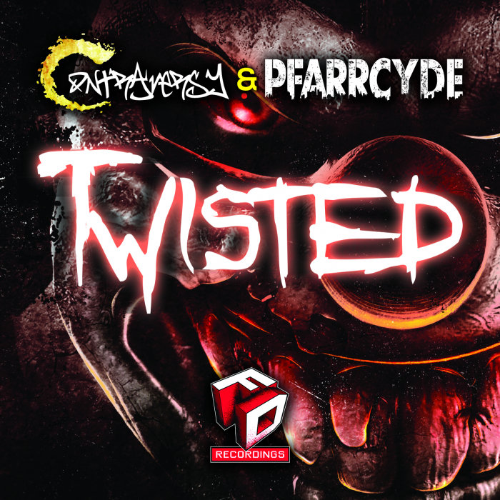 CONTRAVERSY/PFARRCYDE - Twisted
