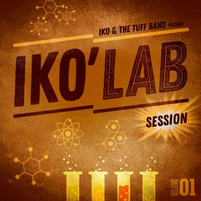 IKO & THE TUFF BAND - Iko'Lab Session Vol 1