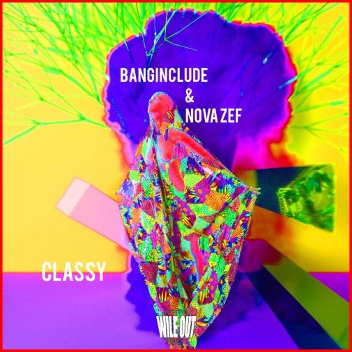 BANGINCLUDE & NOVA ZEF - Classy Remix LP