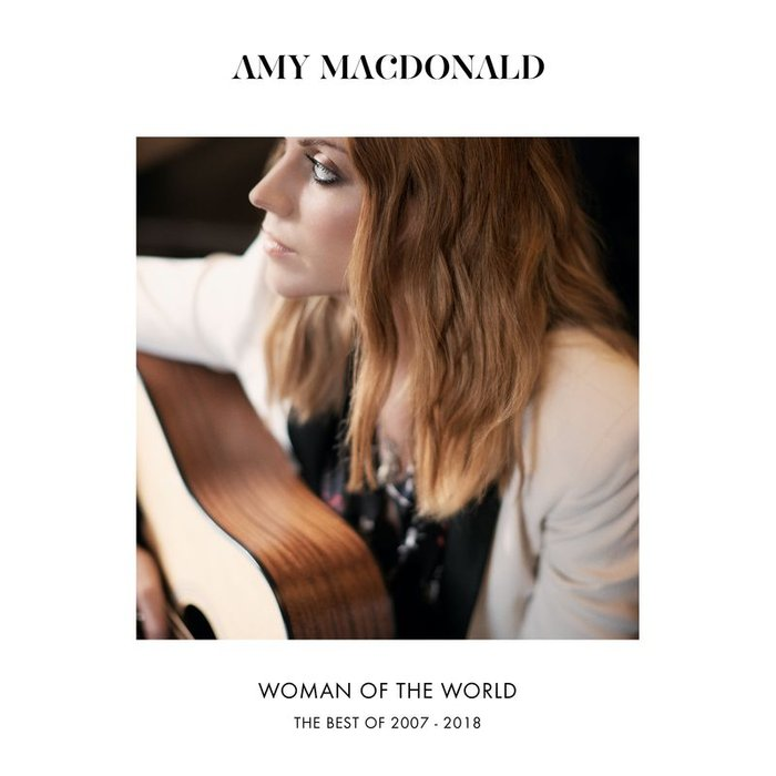 AMY MACDONALD - Woman Of The World (The Best Of 2007-2018)