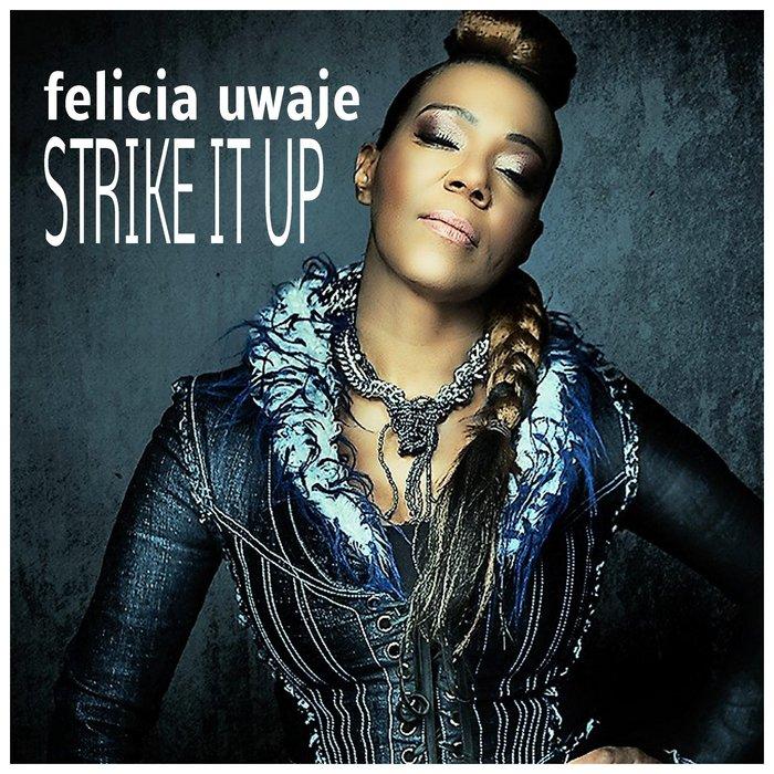 FELICIA UWAJE - Strike It Up