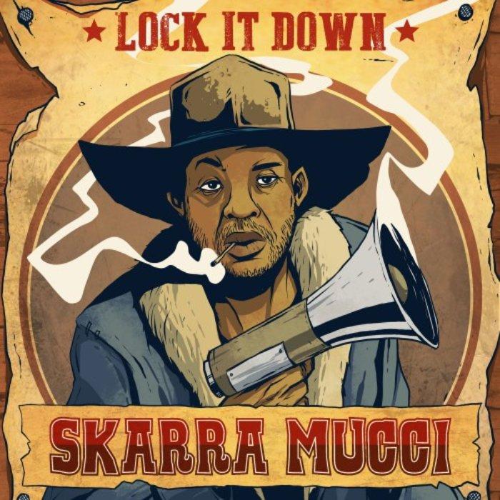 SKARRA MUCCI - Lock It Down