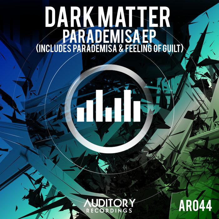 DARK MATTER - Parademisa + Feeling Of Guilt