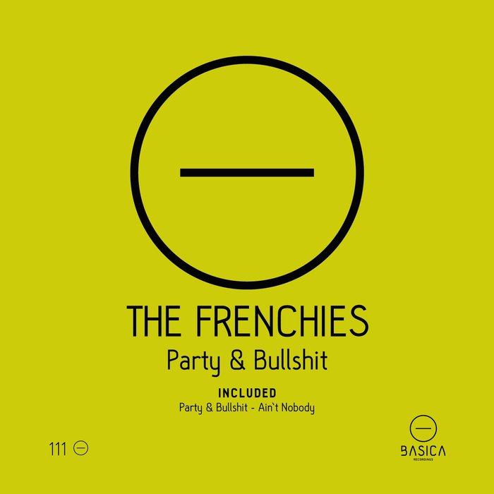 THE FRENCHIES - Party & Bullshit