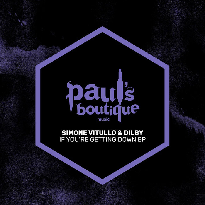 SIMONE VITULLO & DILBY - If You're Getting Down EP