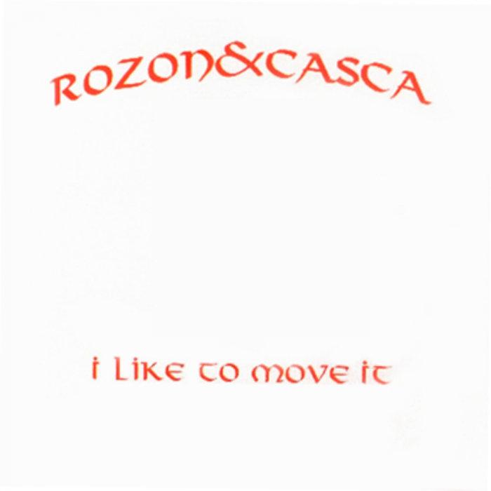 ROZON & CASCA - I Like To Move It
